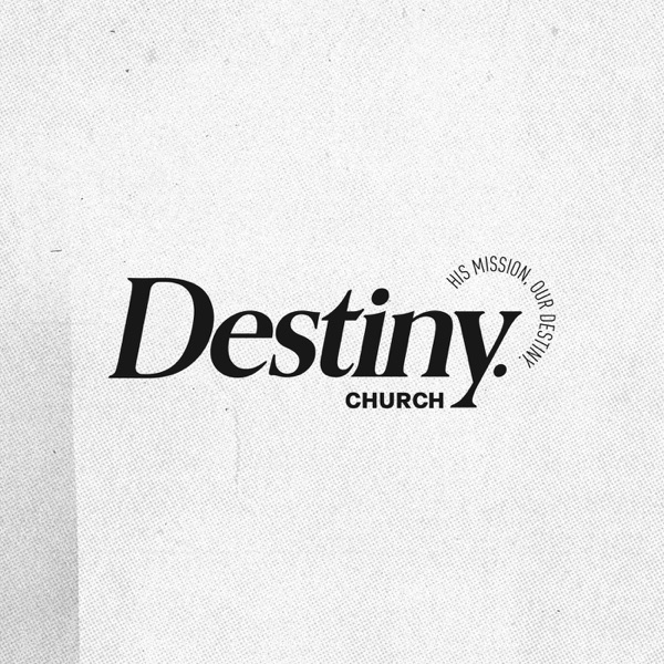 Destiny Church Sermons