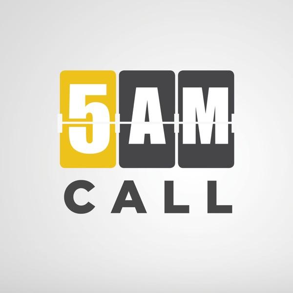 5AM Call