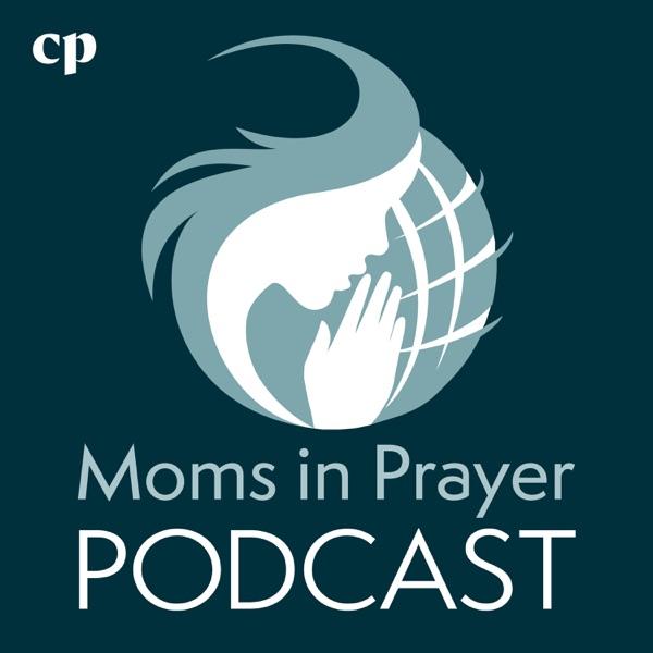 Moms in Prayer Podcast