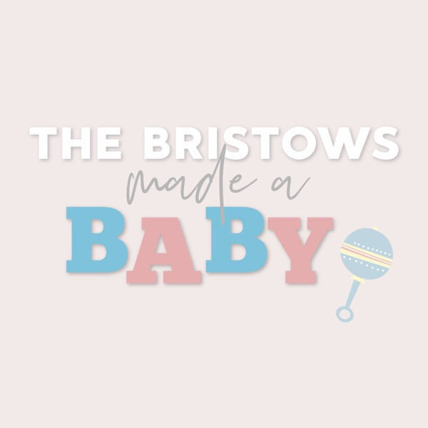 The Bristows Made a Baby