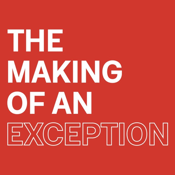 The Making of an Exception