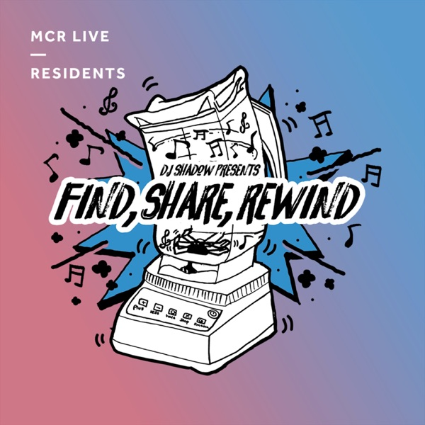 DJ Shadow Presents Find, Share, Rewind Podcast