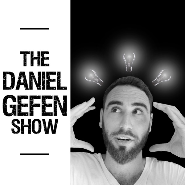 The Daniel Gefen Show: Daily Motivation and Inspirational Sound Bites