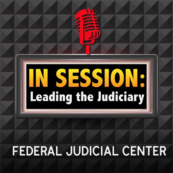In Session: Leading the Judiciary