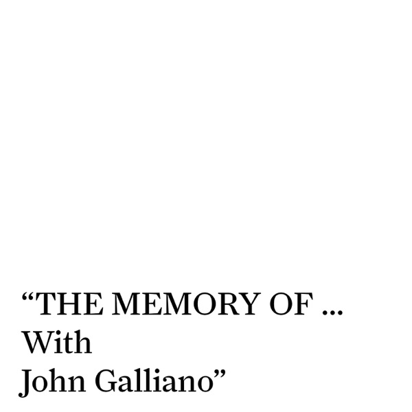 THE MEMORY OF… With John Galliano