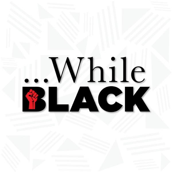 While Black A Podcast on Black Excellence