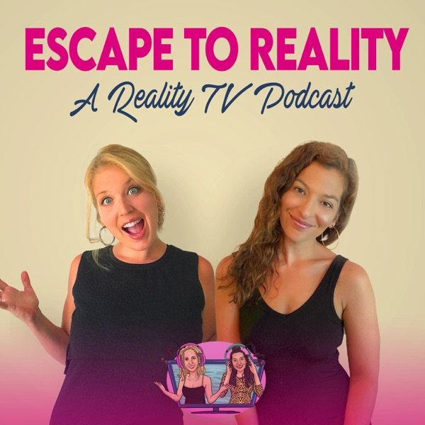 Escape to Reality: a Reality TV Podcast