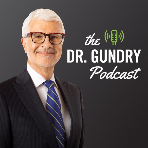 The Dr. Gundry Podcast