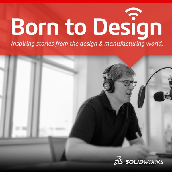Born To Design - SOLIDWORKS Podcast