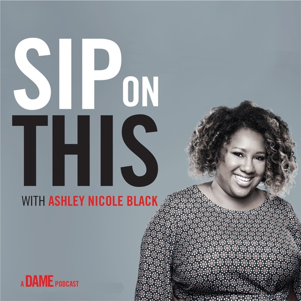 Sip on This with Ashley Nicole Black