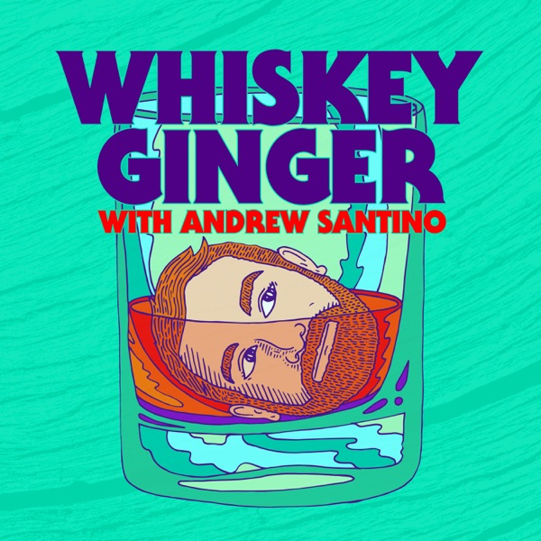 Whiskey Ginger w/ Andrew Santino