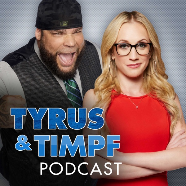 The Tyrus and Timpf Podcast