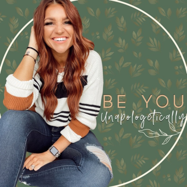Be you, Unapologetically.