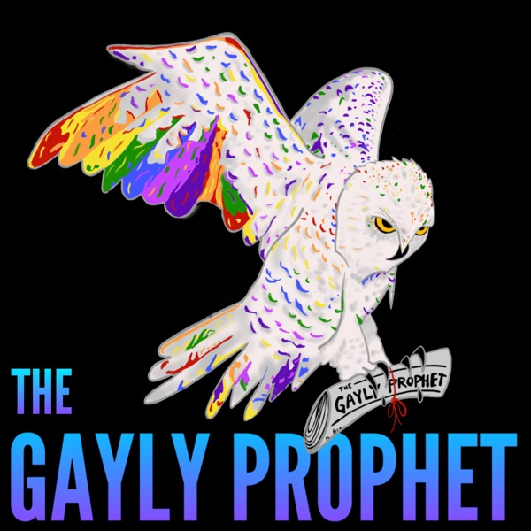 The Gayly Prophet   A Harry Potter Podcast
