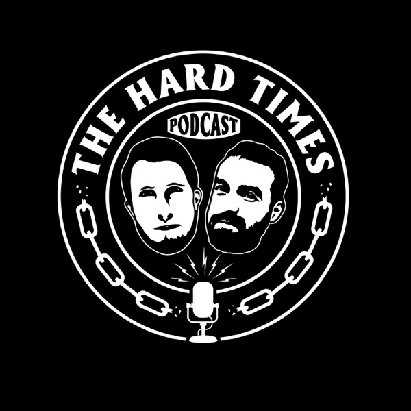 The Hard Times Podcast