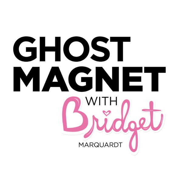 GHOST MAGNET With Bridget Marquardt