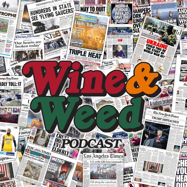 Wine and Weed