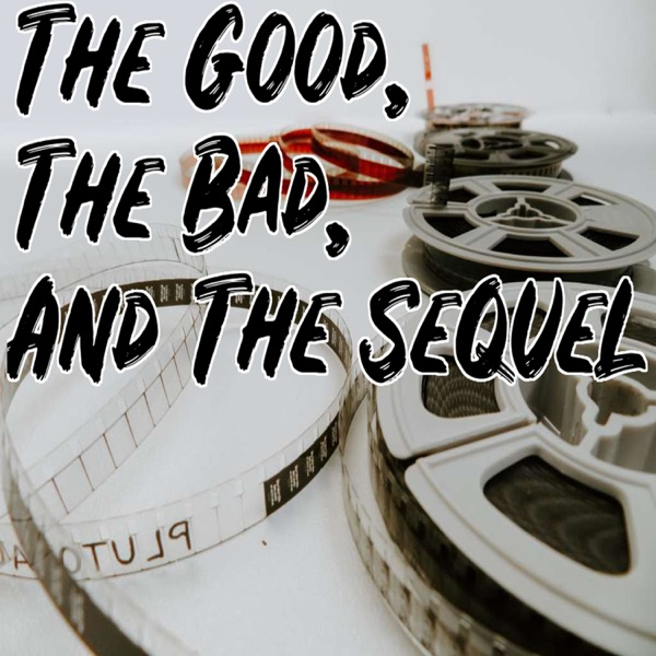 The Good, The Bad, And The Sequel