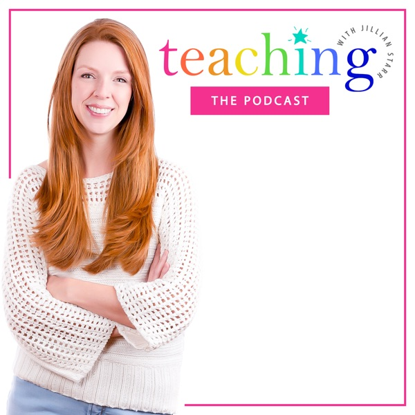 Teaching With Jillian Starr Podcast
