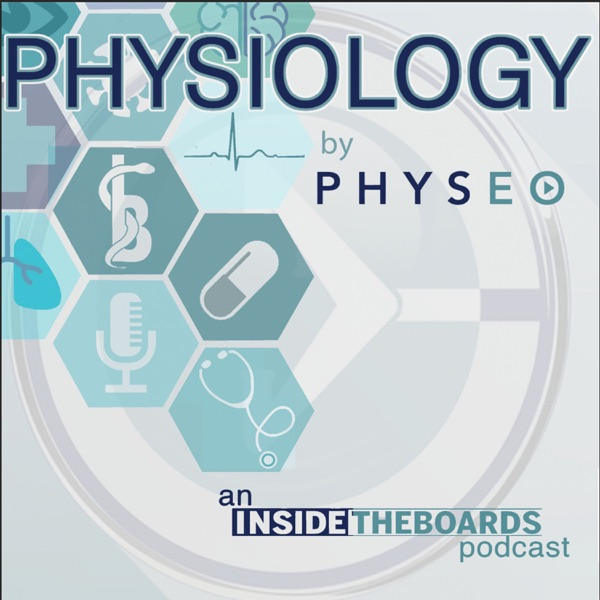 Physiology by Physeo (An InsideTheBoards Podcast)