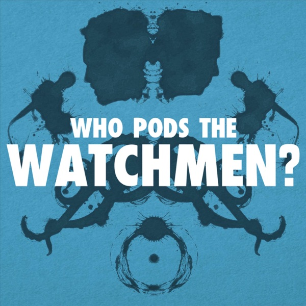 Who Pods The Watchmen?