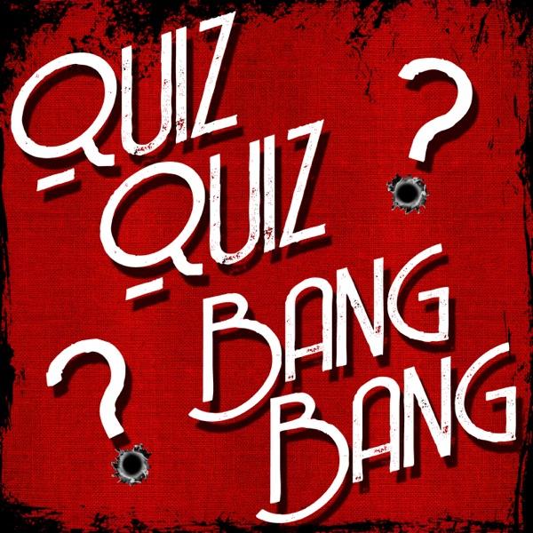 Quiz Quiz Bang Bang Trivia