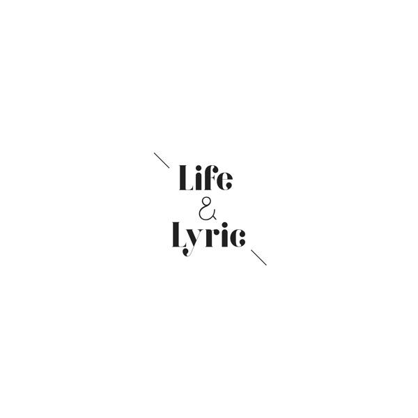 Life & Lyric