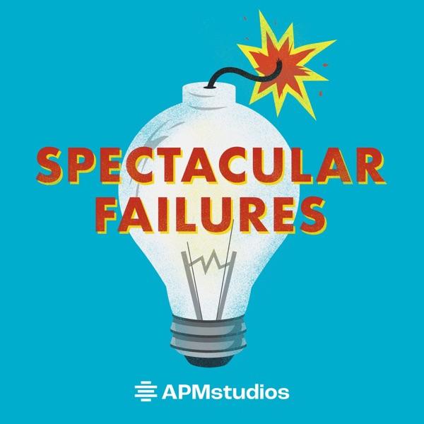 Spectacular Failures