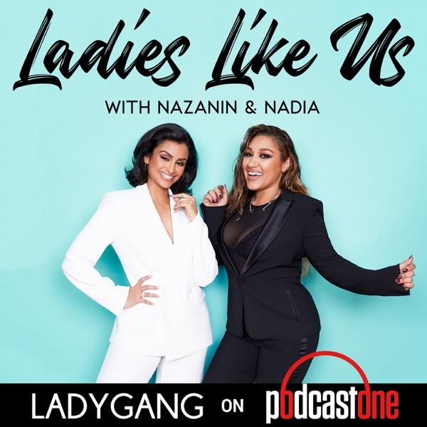 Ladies Like Us with Nazanin and Nadia
