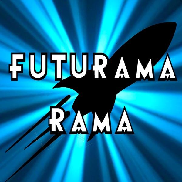 Futurama-Rama: A Futurama Podcast