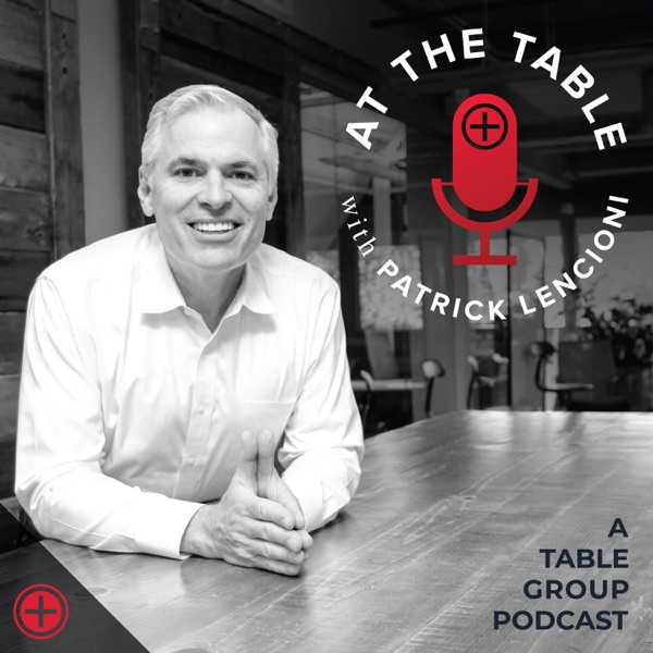 At The Table with Patrick Lencioni