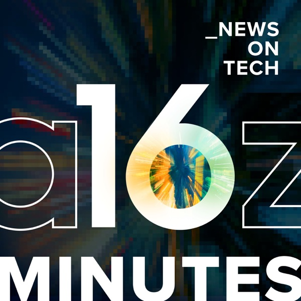 16 Minutes News by a16z