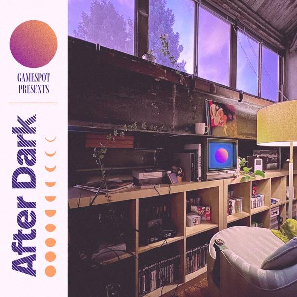 GameSpot After Dark