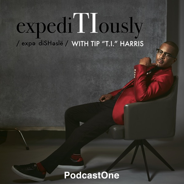 "expediTIously with Tip ""T.I."" Harris"