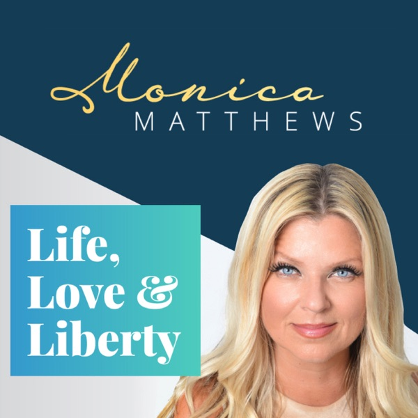 Monica Matthews - Life, Love and Liberty