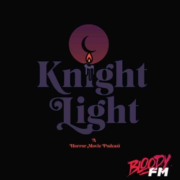 Knight Light: A Horror Movie Podcast