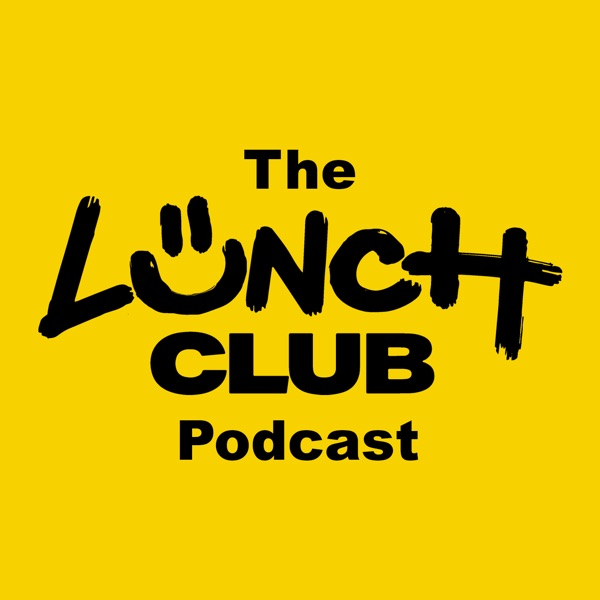 Lunch Club Podcast
