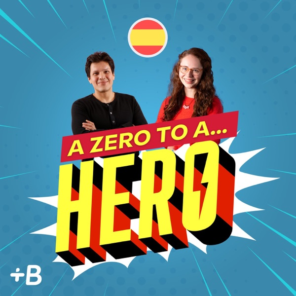 A Zero To A Hero: Learn Spanish!