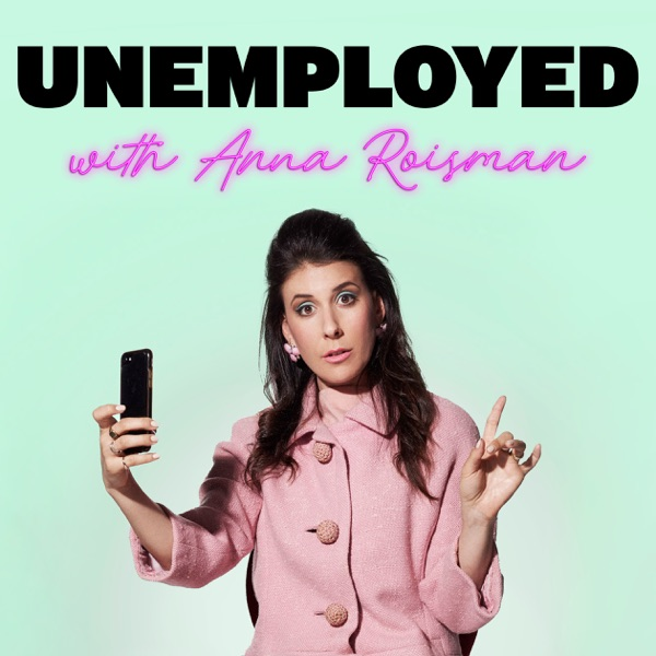 Unemployed with Anna Roisman