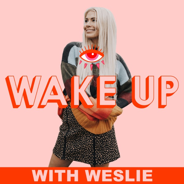 Wake Up With Weslie