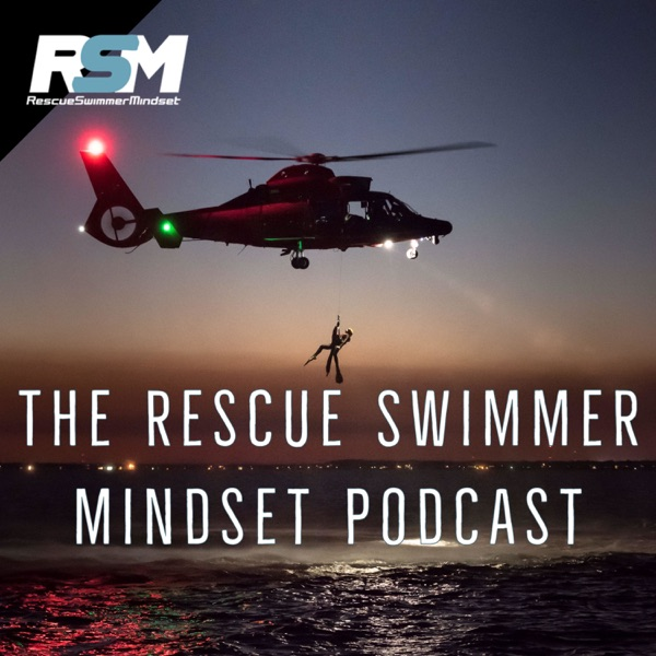 Rescue Swimmer Mindset Podcast