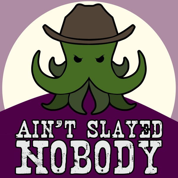 Ain't Slayed Nobody   Call of Cthulhu Podcast