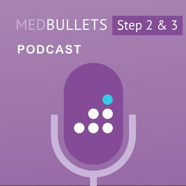 The Medbullets Step 2 & 3 Podcast