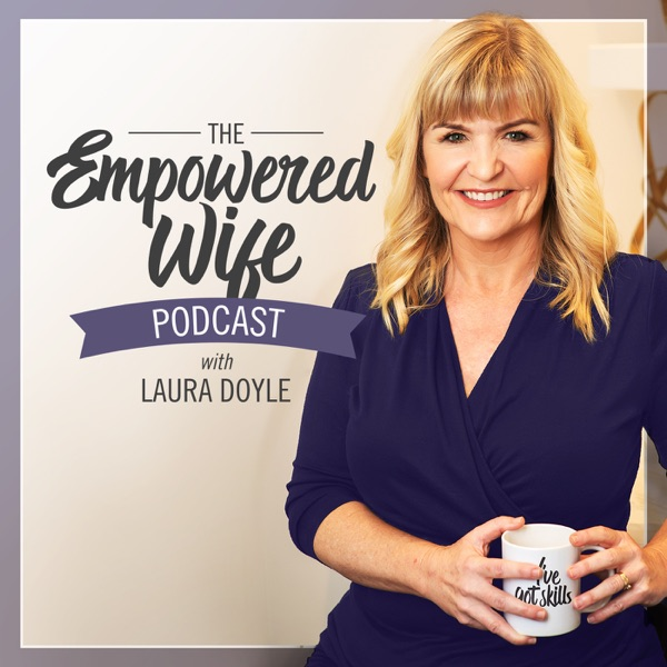 The Empowered Wife Podcast