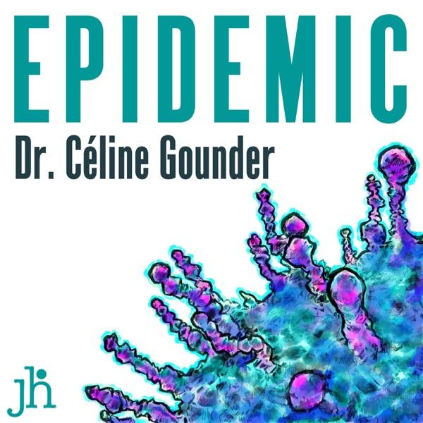 EPIDEMIC with Dr. Celine Gounder and Ronald Klain