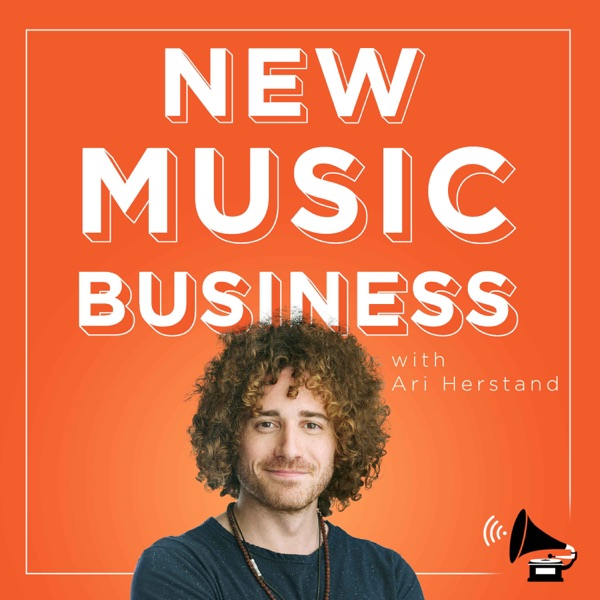 The New Music Business with Ari Herstand