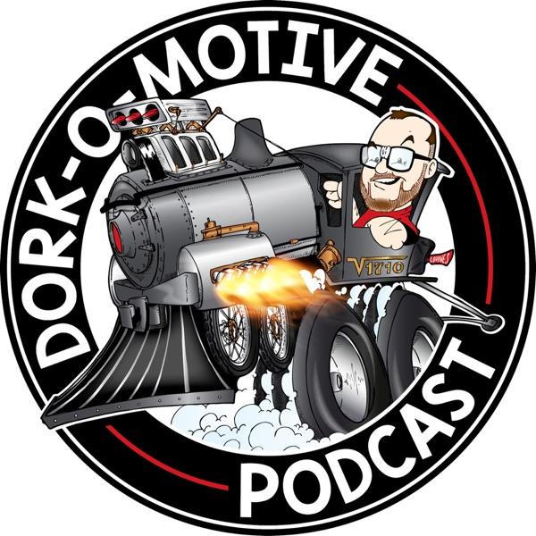 The Dork-O-Motive Podcast