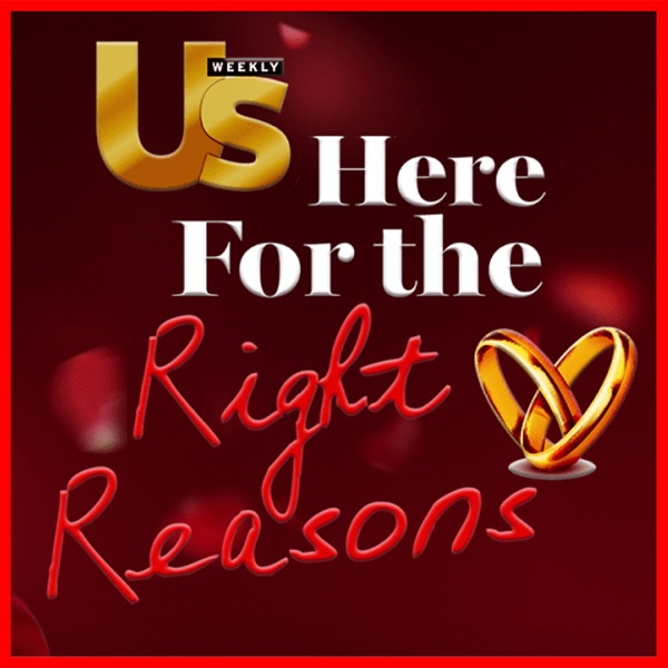 Us Weekly's Bachelor Podcast - Here For The Right Reasons