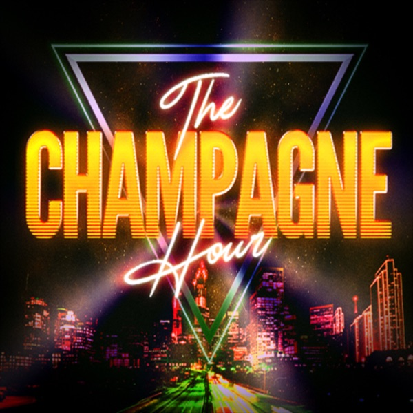 The Champagne Hour Podshow