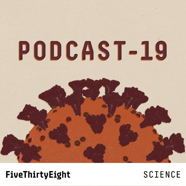 PODCAST-19: FiveThirtyEight on the Novel Coronavirus